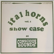 Ital Horns | Showcase Vol.1 At Conscious Sounds