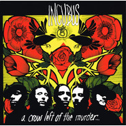Incubus | A Crow Left Of The Murder...
