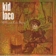 Kid Loco | A Grand Love Story