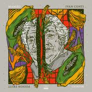 Ivan Conti | Poison Fruit