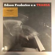 Edson Frederico | Edson Frederico E A Transa