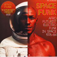 Various | Space Funk: Afro Futurist Electro Funk In Space 1976-84