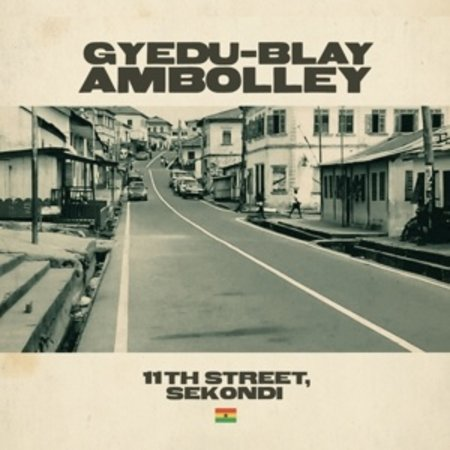 Gyedu-Blay Ambolley | 11th Street, Sekondi