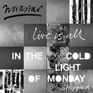 Novastar | Live Is All - In The Cold Light Of Monday - Stripped