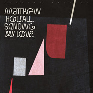 Matthew Halsall | Sending My Love