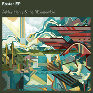 Ashley Henry, The RE:ensemble | Easter EP