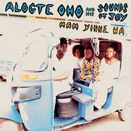 Alogte Oho & His Sounds of Joy | Mam Yinne Wa