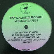 Sartorial, Moodena, Chevals, Kikko Esse, Emanuele Del Carmine | Tropical Disco Records Volume Fourteen