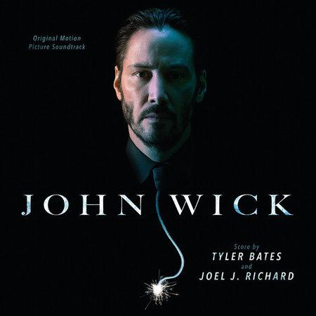 Tyler Bates, Joel Richard | John Wick - Original Motion Picture Soundtrack