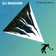 DJ Shadow | The Mountain Will Fall
