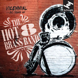 Hot 8 Brass Band    Vicennial: 20 Years Of The Hot 8 Brass Band