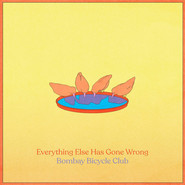 Bombay Bicycle Club | Everything Else Has Gone Wrong