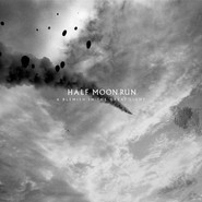Half Moon Run | A Blemish in the Great Light