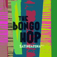 The Bongo Hop | Satingarona Part. 2