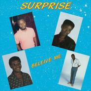 Surprise (20) | Beleive Me