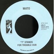 "Mato | ""T"" Stands For Trouble Dub/ Enter The Dragon Dub Version"