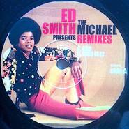Ed Smith | Presents: The Michael Remixes