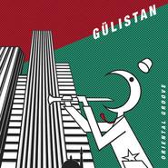 Gülistan | Oriental Groove