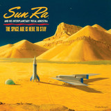The Sun Ra Arkestra | The Space Age Is Here To Stay