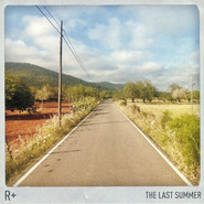 R Plus | The Last Summer