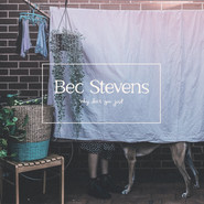 Bec Stevens | Why Don't You Just