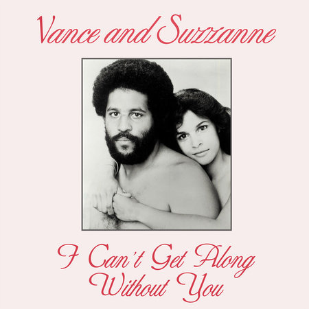 Vance And Suzzanne | I Can't Get Along Without You