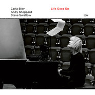 Carla Bley, Andy Sheppard, Steve Swallow | Life Goes On
