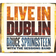 Bruce Springsteen, The Sessions Band | Live In Dublin