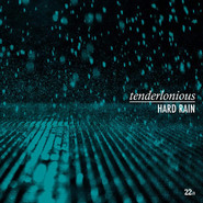 Tenderlonious | Hard Rain