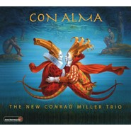 The New Conrad Miller Trio | Con Alma