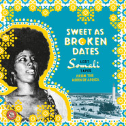 Various | Sweet As Broken Dates: Lost Somali Tapes From The Horn Of Africa