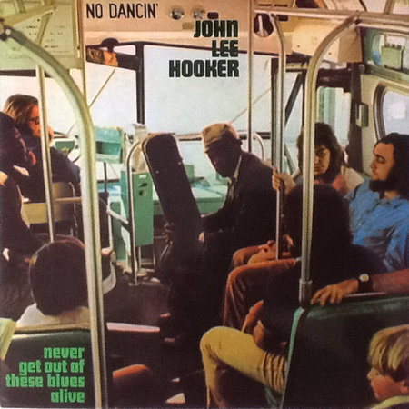 John Lee Hooker | Never Get Out Of These Blues Alive