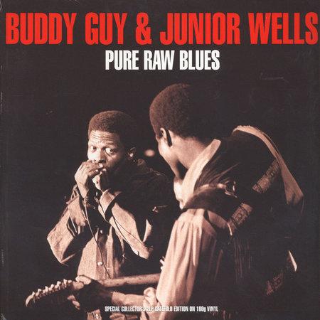Buddy Guy, Junior Wells | Pure Raw Blues