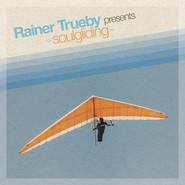 Rainer Trüby   Soulgliding