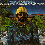 Lonnie Liston Smith And The Cosmic Echoes | Visions Of A New World