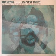 Alex Attias (2LP) | Lillygood Party! (A Selection Of Really Really Good Grooves)