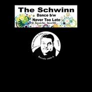 The Schwinn | Dance / Never Too Late