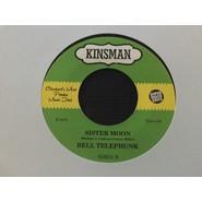 Bell Telephunk | Ain't No Tellin' / Sister Moon