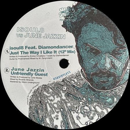 Isoul8, June Jazzin   Just The Way I Like It / Unfriendly Guest