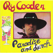 Ry Cooder | Paradise And Lunch