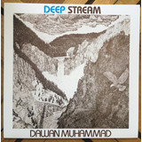 Dawan Muhammad | Deep Stream