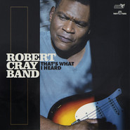 The Robert Cray Band | That's What I Heard