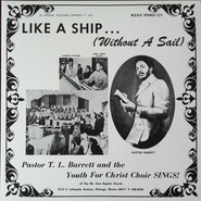 Pastor T. L. Barrett, The Youth For Christ Choir | Like A Ship... (Without A Sail)