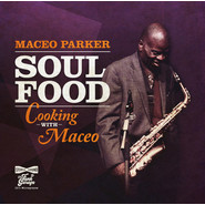 Maceo Parker | Soul Food: Cooking With Maceo