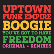 Uptown Funk Empire | Boogie / You'Ve Got To Have Freedom