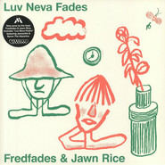 Fredfades, Jawn Rice | Luv Neva Fades