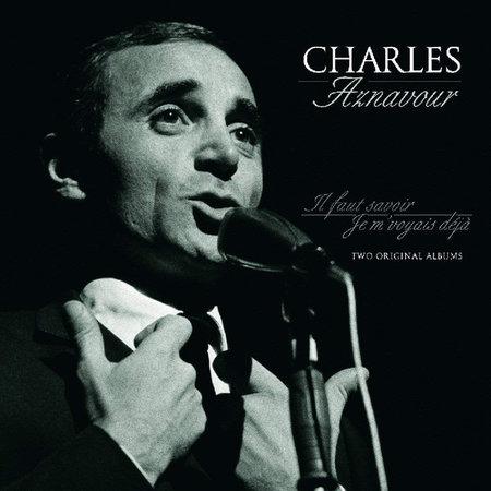 Charles Aznavour | Il Faut Savoir / Je M' Voyais Déjà: Two Original Albums