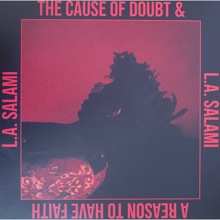 L.A. Salami | The Cause Of Doubt & A Reason To Have Faith