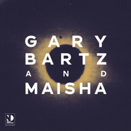 Gary Bartz, Maish | Night Dreamer Direct-to-Disc Sessions