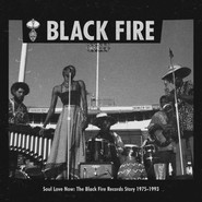 Various | Soul Love Now: The Black Fire Records Story 1975-1993